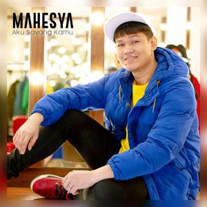 Aku Sayang Kamu dari Mahesya