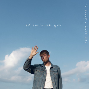 Album If I'm With You (feat. Matt Elle) from Le Boeuf