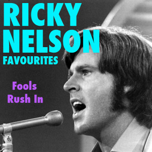 Album Fools Rush In Ricky Nelson Favourites from Ricky Nelson