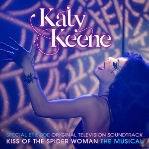 Album Katy Keene Special Episode - Kiss of the Spider Woman the Musical (Original Television Soundtrack) from Katy Keene Cast