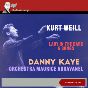 Album Kurt Weill: Lady in the Dark - 6 Songs (Recordings of 1941) from Danny Kaye