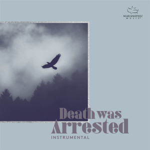 Album Death Was Arrested from Maranatha! Instrumental