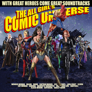 Movie Magic And His Solid Gold Soundtracks的專輯The All Girl Comic Universe