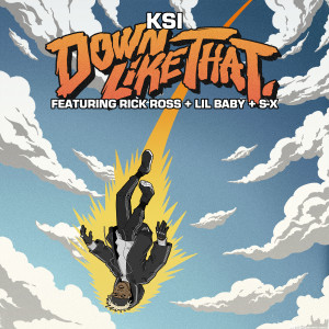 Listen to Down Like That (feat. Rick Ross, Lil Baby & S-X) song with lyrics from Ksi