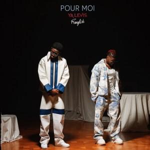 Album Pour moi (Explicit) from Ya Levis