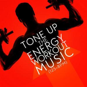 Album Tone up the Energy: Workout Music (125+ BPM) from High Energy Workout Music