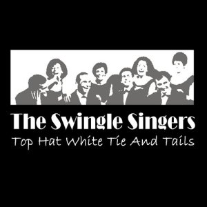 The Swingle Singers的專輯Top Hat White Tie And Tails