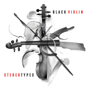 Listen to Stereotypes song with lyrics from Black Violin