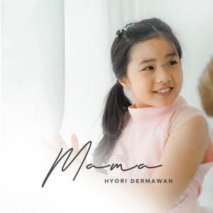 Mama dari Hyori Dermawan