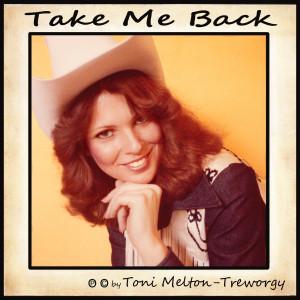 Album Take Me Back from Toni Melton-Treworgy