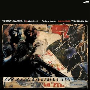 อัลบัม Black Radio Recovered: The Remix EP ศิลปิน Robert Glasper