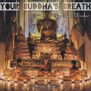 Album Your Buddha's Breath (Late Night Mix) from Vladi Strecker