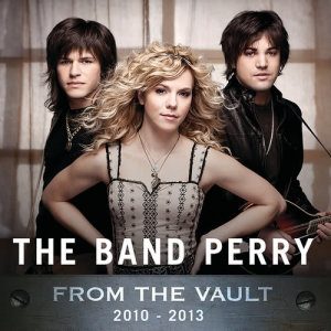 Album From The Vault: 2010-2013 from The Band Perry