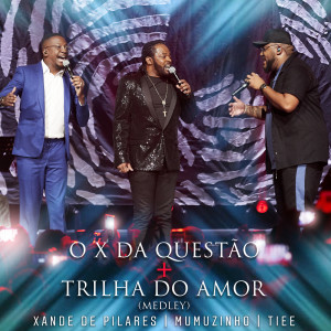 Album O X Da Questão / Trilha Do Amor from Xande de Pilares