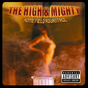 Album Home Field Advantage from High & Mighty