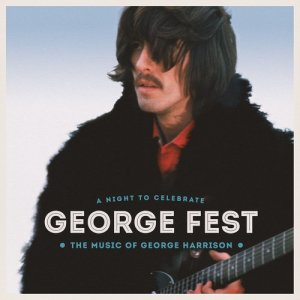 Album George Fest: A Night to Celebrate the Music of George Harrison from Various Artists