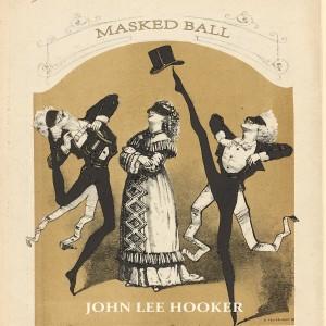 John Lee Hooker的專輯Masked Ball
