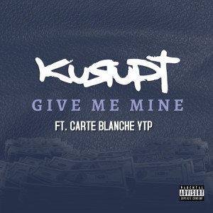 Album Give Me Mine (feat. Carte Blanche YTP) (Explicit) from Kurupt