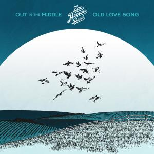 Album Out in the Middle / Old Love Song from Zac Brown Band