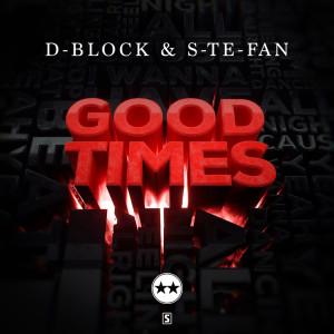 Album Good Times from D-Block & S-te-Fan