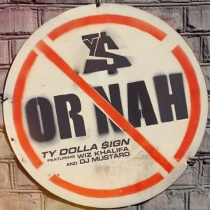 Listen to Or Nah (feat. Wiz Khalifa and DJ Mustard) song with lyrics from Ty Dolla $ign