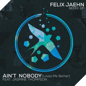收聽Felix Jaehn的Ain't Nobody (Loves Me Better) (The Dealer Remix)歌詞歌曲