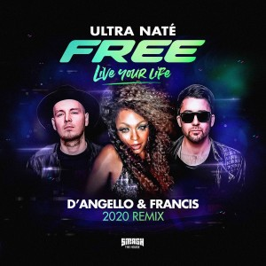 Album Free (Live Your Life) (D' Angello & Francis 2020 Remix) from Ultra Naté