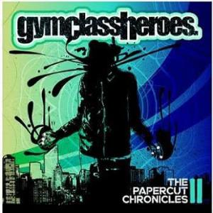 Album The Papercut Chronicles II (Explicit) from Gym Class Heroes