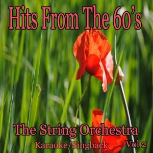 Album Hits from the 60's/Karaoke/Singback Vol. 2 from The String Orchestra