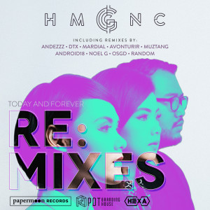 Today and Forever Re:Mixes dari HMGNC