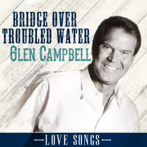 Glen Campbell的專輯Bridge over Troubled Water