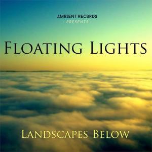 Album Landscapes Below from Floating Lights