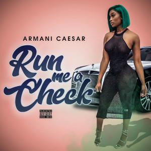 Album Run Me a Check from Armani Caesar