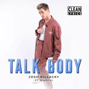 Album Talk Body (feat. BluPrint) from Josh Killacky