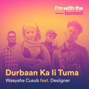 Listen to Durbaan Ka li Tuma song with lyrics from Waayaha Cusub