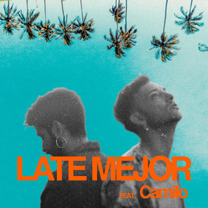 Late Mejor (feat. Camilo)