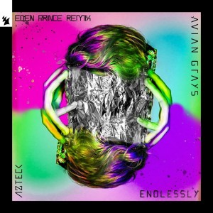 Album Endlessly (Eden Prince Remix) from Azteck