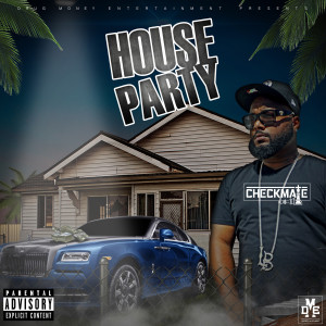 Checkmate的專輯House Party (Explicit)