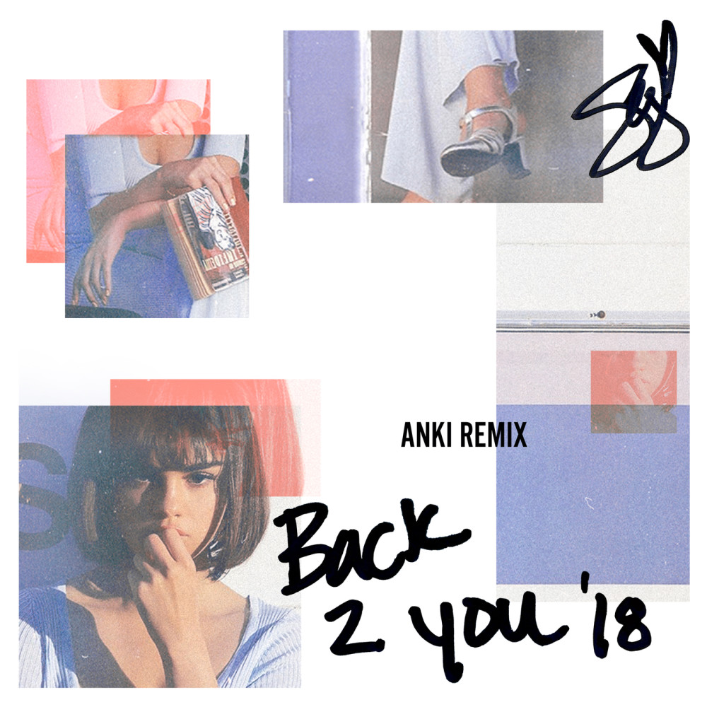 Back To You (Anki Remix) 2018 Selena Gomez