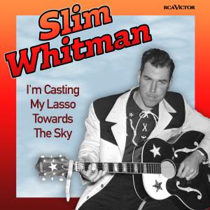 Album I'm Casting My Lasso Towards The Sky (Original Version) from Slim Whitman