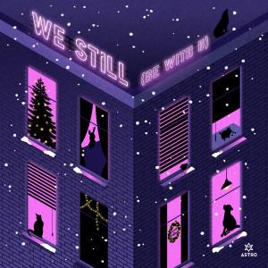 ASTRO的專輯ASTRO Digital Single [We Still (Be With U)]