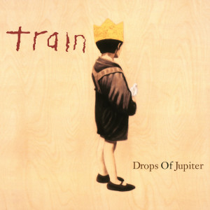 Album Drops of Jupiter (20th Anniversary Edition) from Train