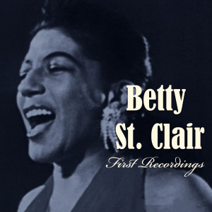 Album Betty St. Clair - First Recordings from Betty St. Clair