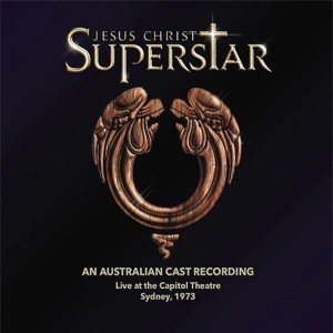 Album Jesus Christ Superstar (An Australian Cast Recording) [Live at the Capitol Theatre] from Tim Rice