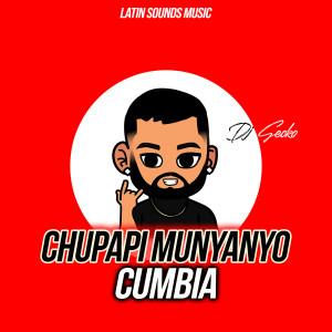 DJ Gecko的專輯Chupapi Munyanyo Cumbia (Explicit)