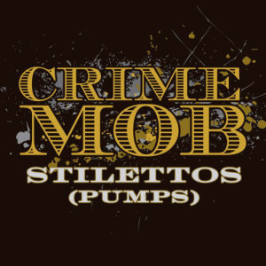 Album Stilettos [Pumps] (DMD Maxi) from Crime Mob