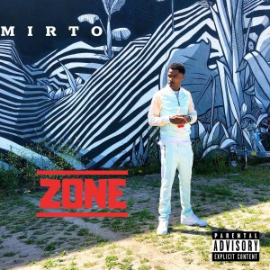 Album Zone (Explicit) from mirto