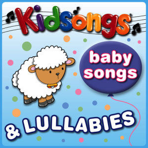 Kidsongs的專輯Baby Songs & Lullabies