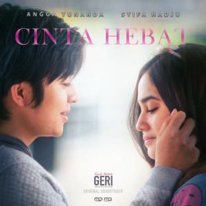"""Cinta Hebat (From """"Kisah untuk Geri"""") dari Syifa Hadju"""