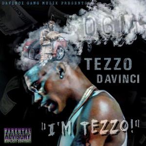 Album I'm Tezzo !! (Explicit) from Tezzo Davinci